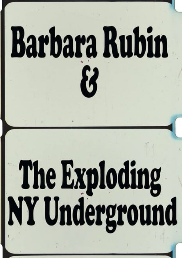 'Barbara Rubin & The Exploding NY Underground ' movie poster