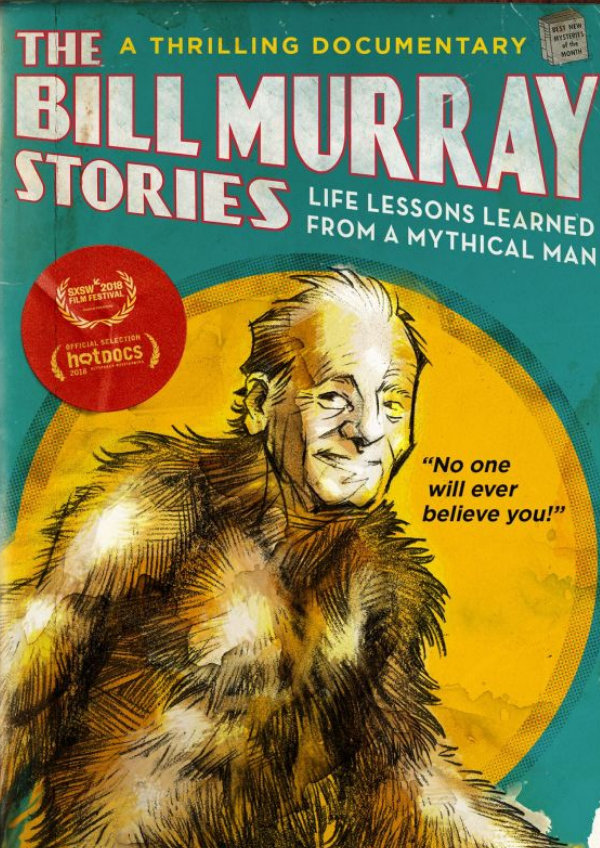 'The Bill Murray Stories: Life Lessons Learned From A Mythical Man' movie poster