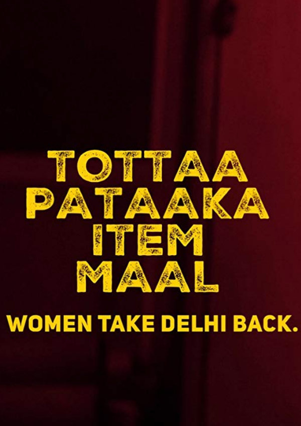 'The Incessant Fear of Rape (Tottaa Pataaka Item Maal)' movie poster
