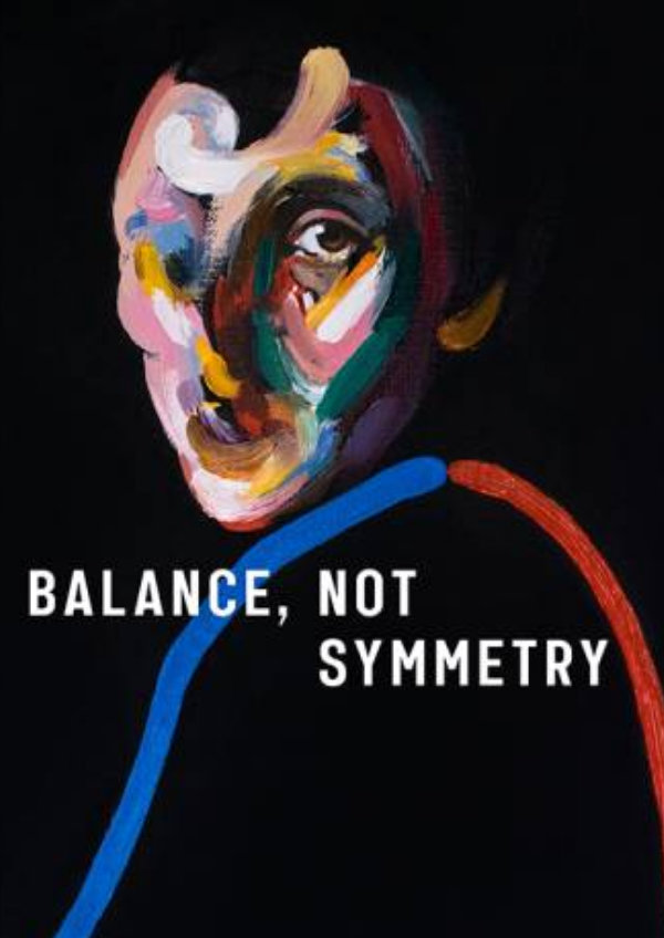 'Balance, Not Symmetry' movie poster