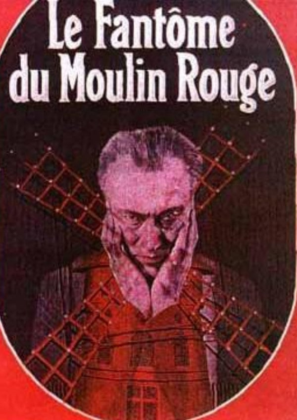 'The Phantom Of The Moulin-Rouge (Le Fantôme du Moulin-Rouge)' movie poster